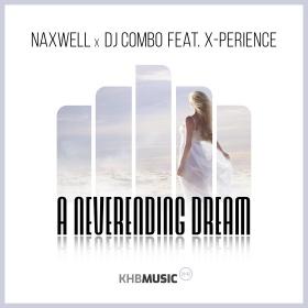 NAXWELL X DJ COMBO FEAT. X-PERIENCE - A NEVERENDING DREAM